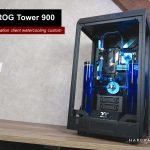 Build The ROG Tower 900, projet client watercooling custom par CK Informatique