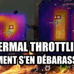 Comment supprimer le thermal throttling